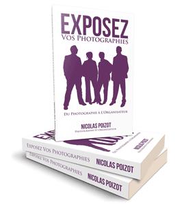 """Livre """"Exposer vos photographies - du photographe à l'organisateur"""" de Nicolas Poizot"""