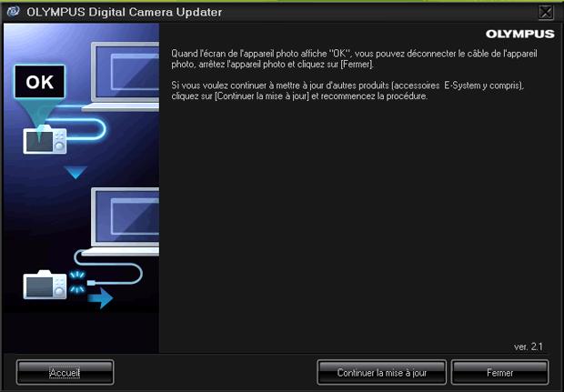Mise à jour d'un firmware par le logiciel Olympus Digital Camera Updater - mise à jour terminée
