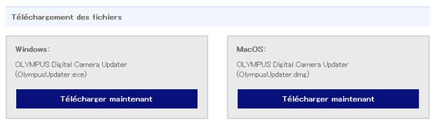 Mise à jour d'un firmware Olympus - Téléchargements du logiciel Olympus Digital Camera Updater en fonction du système d'exploitation (Windows ou MacOS)